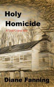 Holy Homicide True Crime Diane Fanning