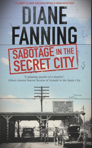 Sabotage in the Secret City by Diane Fanning